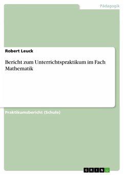 Bericht zum Unterrichtspraktikum im Fach Mathematik (eBook, ePUB)