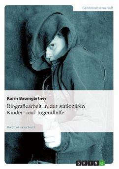 Biografiearbeit in der stationären Kinder- und Jugendhilfe (eBook, ePUB)