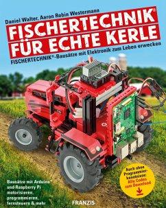 Fischertechnik® für echte Kerle (eBook, ePUB) - Westermann, Aaron Robin; Walter, Daniel