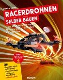 Racerdrohnen selber bauen (eBook, ePUB)