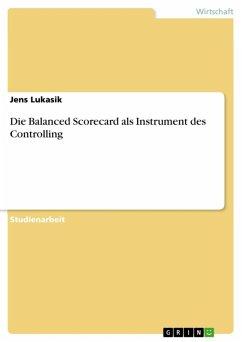 Die Balanced Scorecard als Instrument des Controlling (eBook, ePUB)