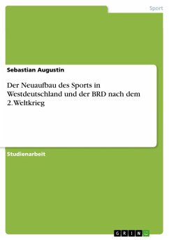 Der Neuaufbau des Sports in Westdeutschland und der BRD nach dem 2. Weltkrieg (eBook, ePUB)