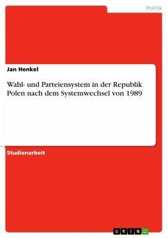 Wahl- und Parteiensystem in der Republik Polen nach dem Systemwechsel von 1989 (eBook, ePUB)