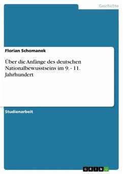 Über die Anfänge des deutschen Nationalbewusstseins im 9. - 11. Jahrhundert (eBook, ePUB)