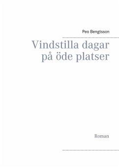 Vindstilla dagar på öde platser - Bengtsson, Peo