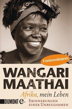 Afrika, mein Leben (eBook, ePUB) - Maathai, Wangari