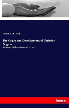 The Origin and Development of Christian Dogma