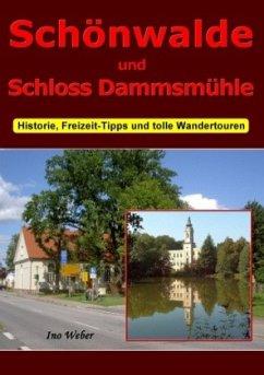 Schönwalde und Schloss Dammsmühle - Weber, Ino