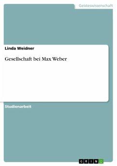 Gesellschaft bei Max Weber (eBook, ePUB)