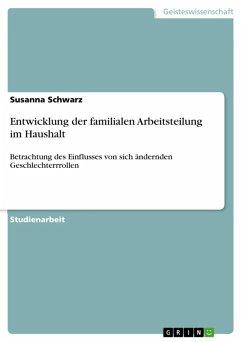 Entwicklung der familialen Arbeitsteilung im Haushalt (eBook, ePUB)