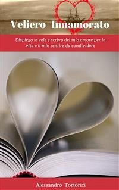 Veliero Innamorato - Vol. I (eBook, ePUB) - Tortorici, Alessandro
