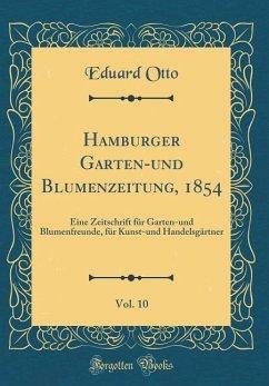 Hamburger Garten-und Blumenzeitung, 1854, Vol. 10