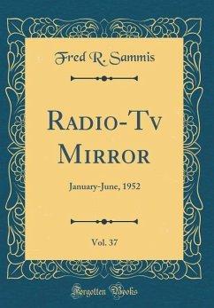 Radio-Tv Mirror, Vol. 37