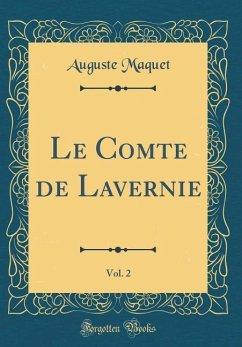 Le Comte de Lavernie, Vol. 2 (Classic Reprint)