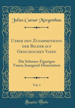 Ueber den Zusammenhang der Bilder auf Griechischen Vasen, Vol. 1
