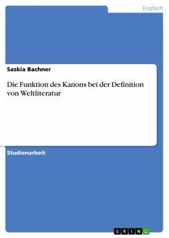 Die Funktion des Kanons bei der Definition von Weltliteratur (eBook, ePUB)