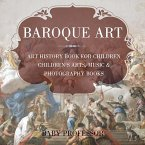 Baroque Art - Art History Book for Children   Children's Arts, Music & Photography Books (eBook, PDF)