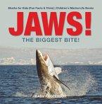 JAWS! - The Biggest Bite!   Sharks for Kids (Fun Facts & Trivia)   Children's Marine Life Books (eBook, PDF)