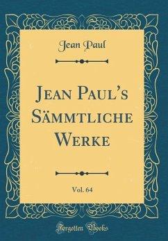 Jean Paul's Sämmtliche Werke, Vol. 64 (Classic Reprint)