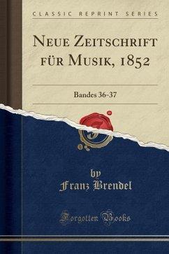 Neue Zeitschrift für Musik, 1852