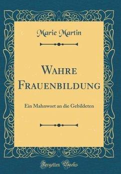 Wahre Frauenbildung - Martin, Marie