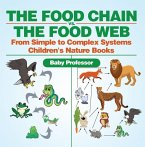 The Food Chain vs. The Food Web - From Simple to Complex Systems   Children's Nature Books (eBook, PDF)