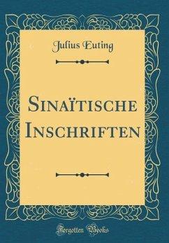 Sinaïtische Inschriften (Classic Reprint)