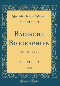 Badische Biographien, Vol. 5