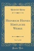 Heinrich Heines Sämtliche Werke, Vol. 7 of 10 (Classic Reprint)