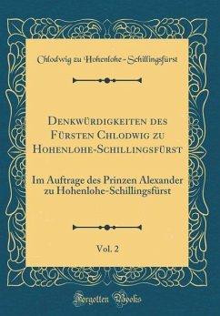 Denkwürdigkeiten des Fürsten Chlodwig zu Hohenlohe-Schillingsfürst, Vol. 2