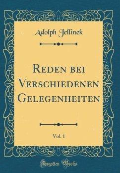 Reden bei Verschiedenen Gelegenheiten, Vol. 1 (Classic Reprint)
