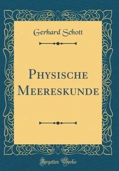 Physische Meereskunde (Classic Reprint)