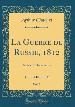 La Guerre de Russie, 1812, Vol. 2