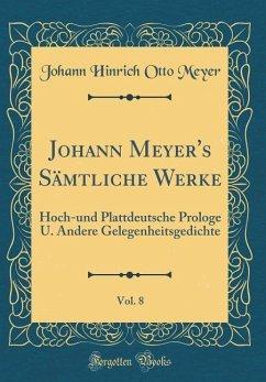 Johann Meyer's Sämtliche Werke, Vol. 8