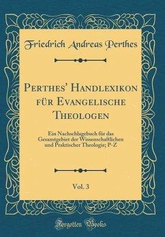 Perthes' Handlexikon für Evangelische Theologen, Vol. 3