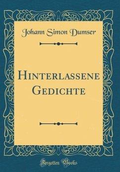 Hinterlassene Gedichte (Classic Reprint)