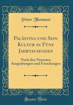 Palästina und Sein Kultur in Fünf Jahrtausenden