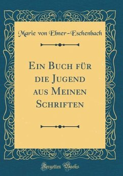 Ein Buch für die Jugend aus Meinen Schriften (Classic Reprint)