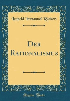 Der Rationalismus (Classic Reprint)
