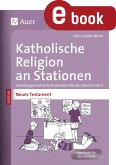 Katholische Religion an Stationen Neues Testament (eBook, PDF)