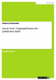 Savoir vivre: Umgangsformen des polnischen Adels (eBook, ePUB)