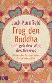 Frag den Buddha - und geh den Weg des Herzens (eBook, ePUB)