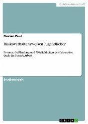 Risikoverhaltensweisen Jugendlicher (eBook, ePUB) - Paul, Florian