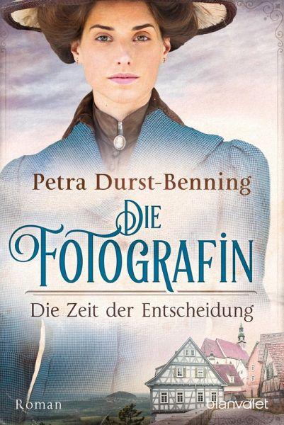 Die Zeit der Entscheidung / Die Fotografin Bd.2 (eBook, ePUB)