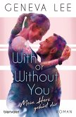 With or Without You - Mein Herz gehört dir / Girls in Love Bd.2 (eBook, ePUB)