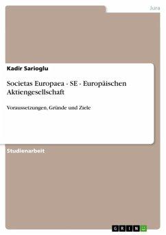 Societas Europaea - SE - Europäischen Aktiengesellschaft (eBook, ePUB)