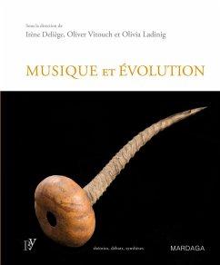 Musique et évolution - Irène Deliège,Olivier Vitouch