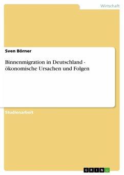 Binnenmigration in Deutschland - ökonomische Ursachen und Folgen (eBook, ePUB)
