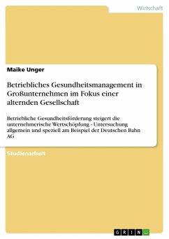 Betriebliches Gesundheitsmanagement in Großunternehmen im Fokus einer alternden Gesellschaft (eBook, ePUB)