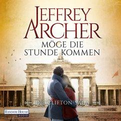 Möge die Stunde kommen / Clifton-Saga Bd.6 (MP3-Download) - Archer, Jeffrey